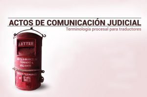 actos de comunicación judicial | Traducción jurídica y jurada de inglés a español