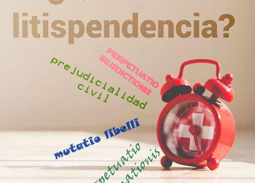 ¿Qué es la litispendencia y cuáles son sus efectos?