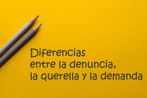 Diferencias entre denuncia, querella y demanda   Traducción jurídica y jurada de inglés a español