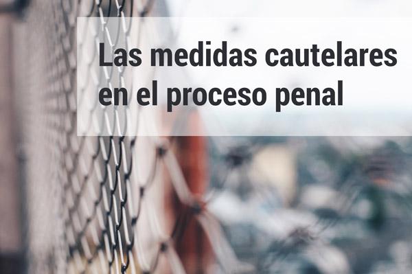 Medidas cautelares en el proceso penal | Traducción jurídica y jurada de inglés a español