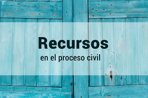 Recursos en el proceso civil