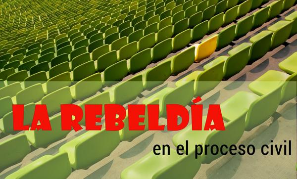 Rebeldía en el proceso civil
